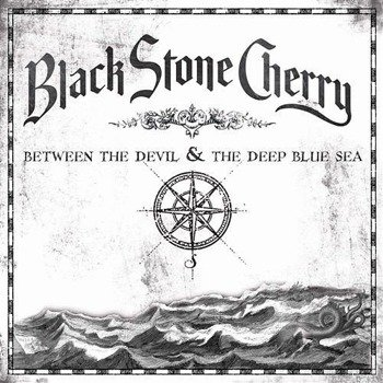 BLACK STONE CHERRY: BETWEEN THE DEVIL & THE DEEP BLUE SEA (CD)