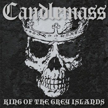 CANDLEMASS: KING OF THE GREY ISLANDS (CD)