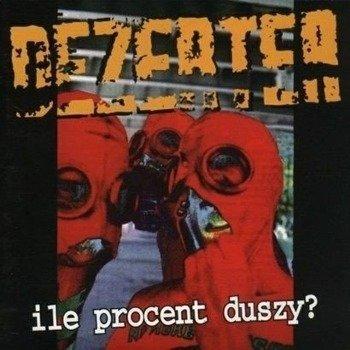 DEZERTER: ILE PROCENT DUSZY? (CD)