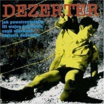 DEZERTER: JAK POWSTRZYMAŁEM III WOJNĘ ŚWIATOWĄ (CD)
