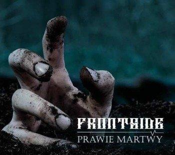 FRONTSIDE: PRAWIE MARTWY (CD)