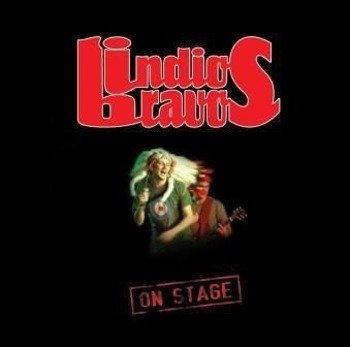 INDIOS BRAVOS: ON STAGE (CD)