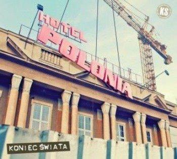 KONIEC ŚWIATA: HOTEL POLONIA (CD)