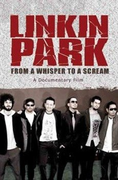 LINKIN PARK: FROM A WHISPER TO A SCREAM (DVD)