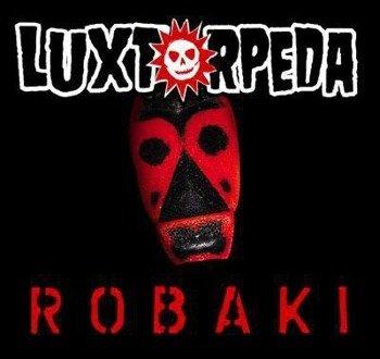 LUXTORPEDA: ROBAKI (2CD)