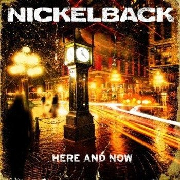 NICKELBACK: HERE AND NOW (CD)