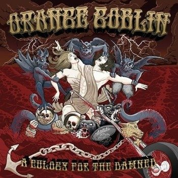 ORANGE GOBLIN: A EULOGY FOR THE DAMNED (LP VINYL)
