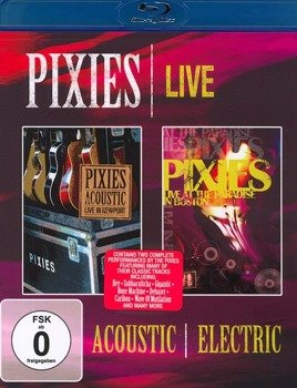 PIXIES: ACOUSTIC & ELECTRIC (BLU-RAY)