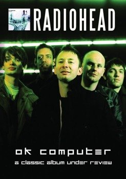 RADIOHEAD: OK COMPUTER - A CLASSIC ALBUM UNDER REVIEW (DVD)