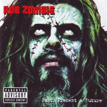 ROB ZOMBIE: PAST, PRESENT & FUTURE (CD)