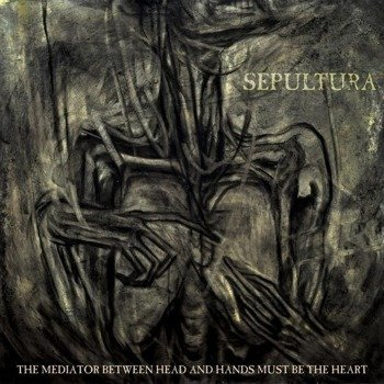 SEPULTURA:THE MEDIATOR BETWEEN HEAD AND HAND MUST BE THE HEART (2LP VINYL)