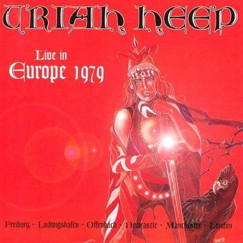 URIAH HEEP: LIVE IN EUROPE 1979 (2CD) REMASTER