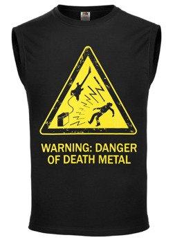 bezrękawnik WARNING: DANGER OF DEATH METAL