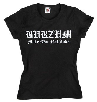 bluzka damska BURZUM - MAKE WAR NOT LOVE
