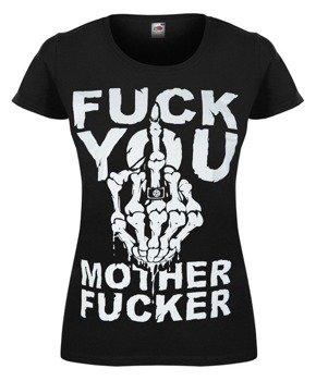 bluzka damska FUCK YOU MOTHER FUCKER