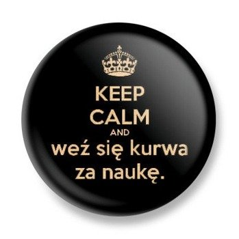 kapsel KEEP CALM and weź się... Ø25mm