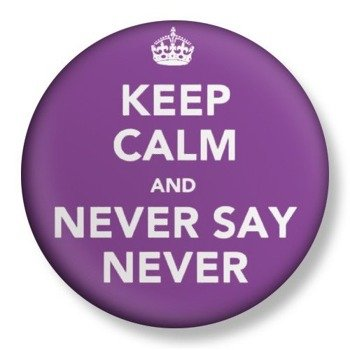 kapsel średni KEEP CALM AND NEVER SAY NEVER Ø38mm
