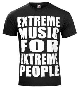 koszulka EXTREME MUSIC FOR EXTREME PEOPLE