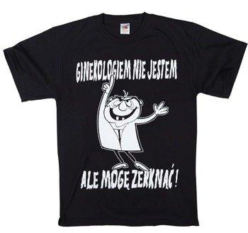 koszulka GINEKOLOGIEM NIE JESTEM, ALE MOGĘ ZERKNĄĆ!