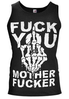 koszulka na ramiączkach FUCK YOU MOTHER FUCKER