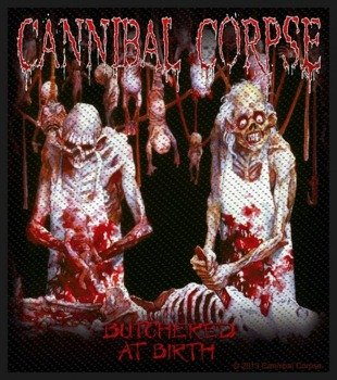 naszywka CANNIBAL CORPSE - BUTCHERED AT BIRTH