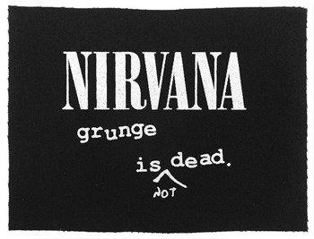 naszywka NIRVANA - GRUNGE IS NOT DEAD