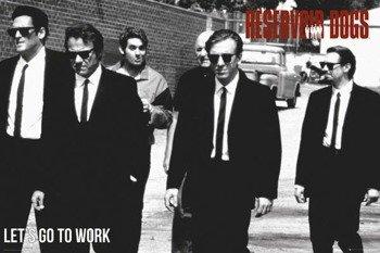 plakat RESERVOIR DOGS (WŚCIEKŁE PSY) - LET'S GO TO WORK