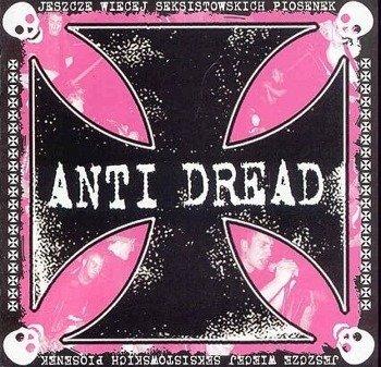 płyta CD: ANTI DREAD - JESZCZE WIĘCEJ SEKSISTOWSKICH PIOSENEK