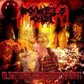 płyta CD: BOWELS OUT - ENLIGHTENMENT THROUGH DISMEMBERMENT