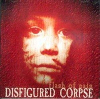 płyta CD: DISFIGURED CORPSE - FLASH OF PAIN