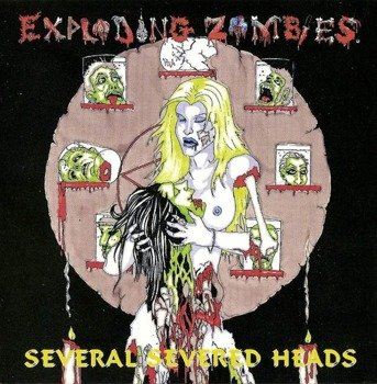 płyta CD: EXPLODING ZOMBIES - SEVERAL SEVERED HEADS