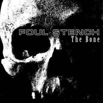 płyta CD: FOUL STENCH - THE BONE