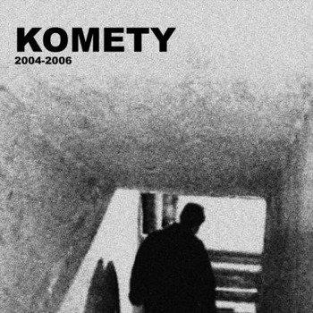 płyta CD: KOMETY - 2004-2006