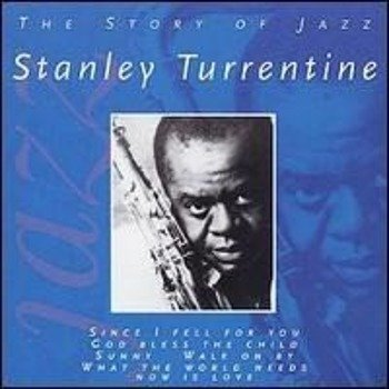 płyta CD: STANLEY TURRENTINE: THE STORY OF JAZZ