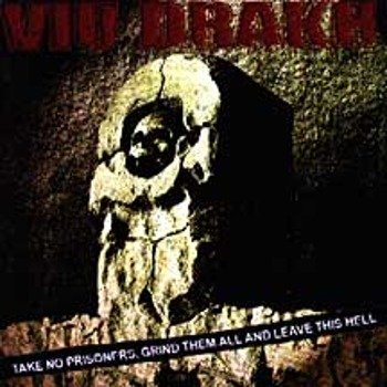 płyta CD: VIU DRAKH - TAKE NO PRISONERS, GRIND THEM ALL AND LEAVE THIS HELL