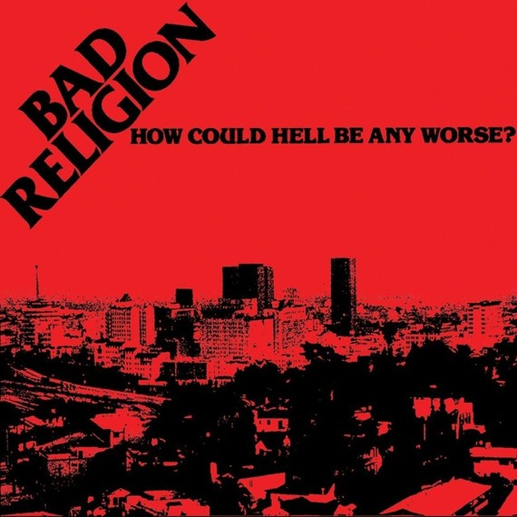 BAD RELIGION: HOW COULD HELL BE ANY WORSE? (CD)