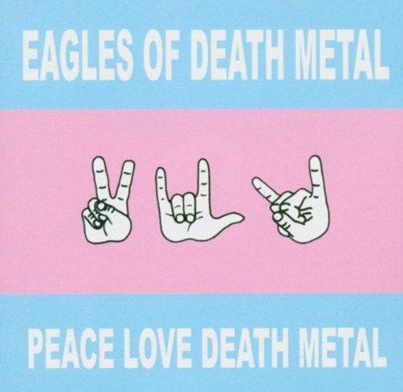EAGLES OF DEATH METAL: PEACE LOVE DEATH METAL (CD)