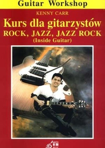 Kurs dla gitarzystów - Inside Guitar Kenny Carr