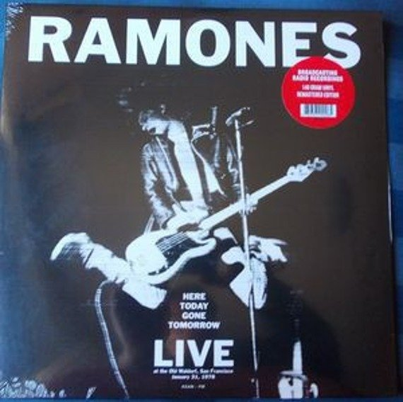 RAMONES: HERE TODAY GONE TOMORROW: LIVE AT THE OLD WALDORF, SAN FRANCISCO, JANUARY 31, 1978  (LP VINYL)