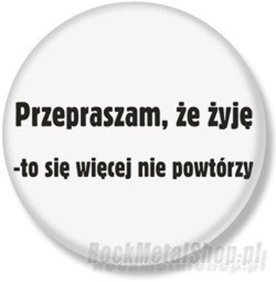 kapsel PRZEPRASZAM ŻE ŻYJĘ... średni