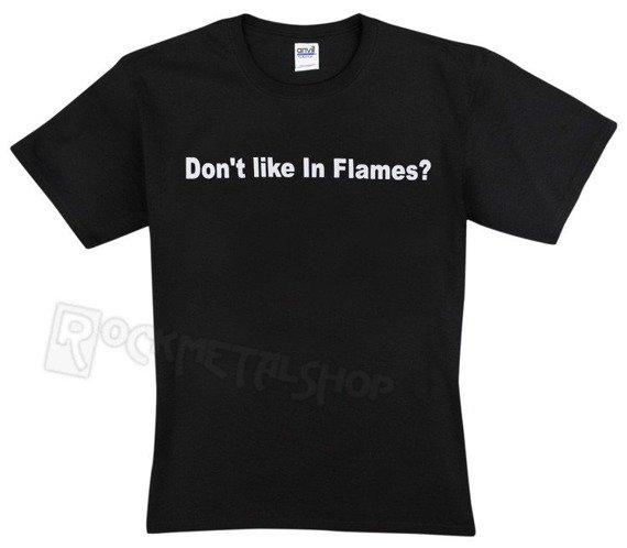 koszulka IN FLAMES - DONT LIKE IN FLAMES