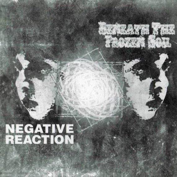 płyta CD: BENEATH THE FROZEN SOIL / NEGATIVE REACTION Split