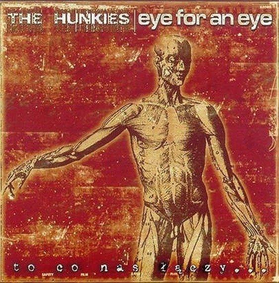 płyta CD: EYE FOR AN EYE / THE HUNKIES - TO CO NAS ŁĄCZY