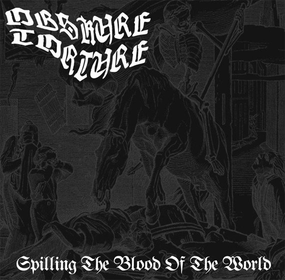 płyta CD: OBSKURE TORTURE - SPILLING THE BLOOD OF THE WORLD
