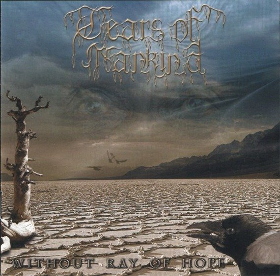 płyta CD: TEARS OF MANKIND - WITHOUT RAY OF HOPE