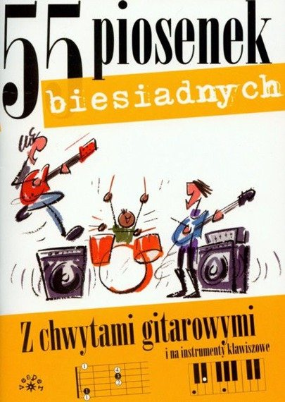 śpiewnik 55 PIOSENEK BIESIADNYCH  - Miętus Maciej (oprac.)
